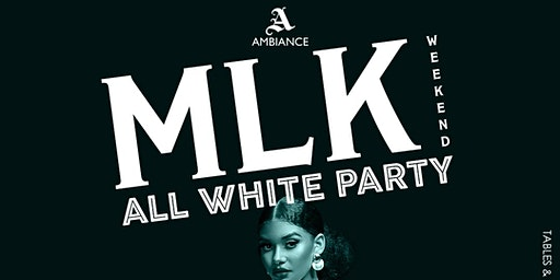 MLK WEEKEND ALL WHITE PARTY ! @ Ambiance Lounge Sacramento