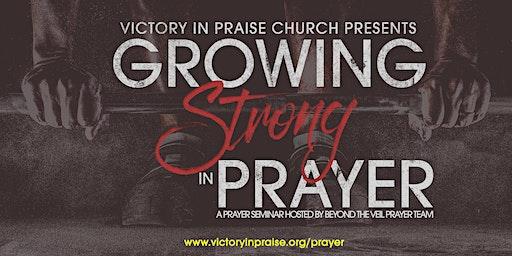 Growing Strong in Prayer: A VIP  Prayer Seminar