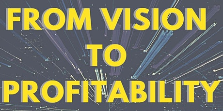 From Vision to Profitability Seminar tickets
