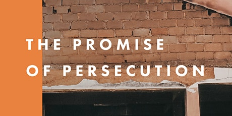 The Promise of Persecution tickets