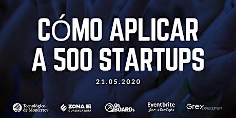 #OnboardOnline | Cómo aplicar a 500 startups boletos