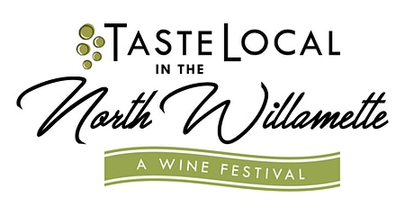 Taste Local in the North Willamette, a two day event! tickets