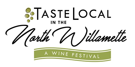 Taste Local in the North Willamette, a two day event!