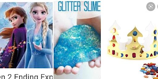 Frozen Slime & Crown Making w/Elsa & Ana TAUNTON