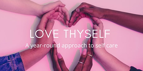 Love Thyself: A Year-Round Approach to Self Care tickets