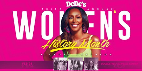 DeDe's 3rd Annual Women's History Month Kick Off Luncheon tickets