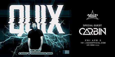 Avalon Fridays: QUIX - IDK SET - A NIGHT OF EXPERIMENTAL BASS tickets