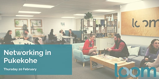 Networking at Loom Shared Space in Pukekohe - February