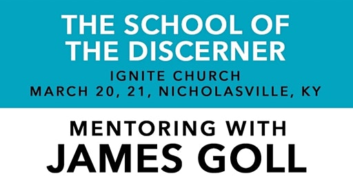 Mentoring with James Goll : The School of the Discerner