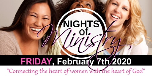 Nights of Ministry- Connecting the heart of women with the heart of God!