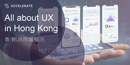 Xccelerate: All about UX in HK