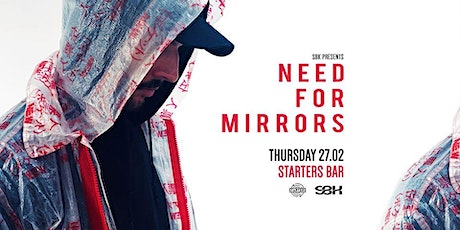 SBK presents: Need For Mirrors tickets