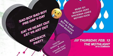 Sad Boy Bad Boy Pre-Day V-Day Kick Back Party! tickets