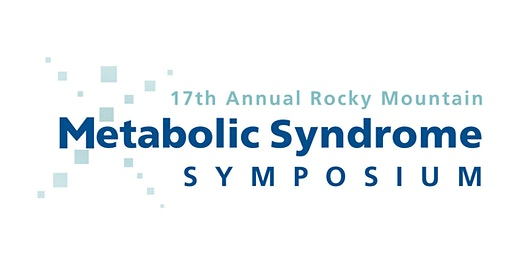 17th Annual Rocky Mountain Metabolic Syndrome Symposium