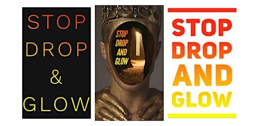 Stop Drop and Glow @_alwayspacking