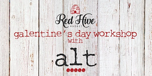 A Red Hive Market Galentine's Day with ALT