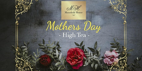 Mother's Day High Tea - Mansfield House tickets