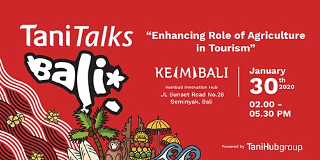 TaniTalks Bali : Enhancing Role of Agriculture in Tourism tickets