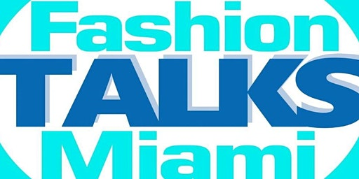 Fashion TALKS Miami