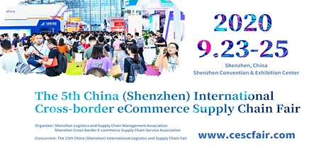 The 5th China (Shenzhen) International Cross-border E-commerce Supply Chain Fair tickets