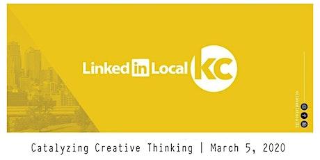 LinkedIn Local - KC (Art of Catalyzing Creative Thinking) tickets