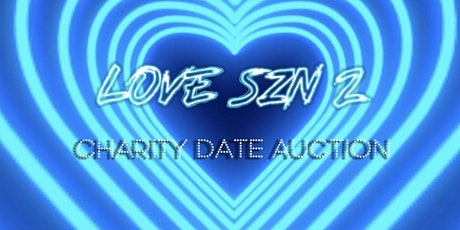 LOVE SZN 2: Charity Date Auction tickets