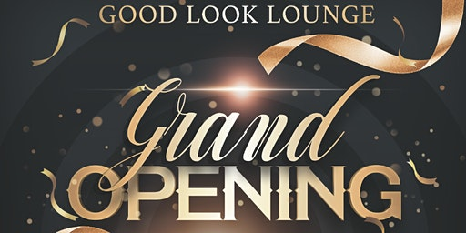 Good Look Lounge Grand Opening