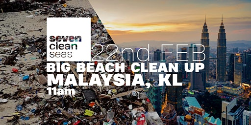 BIG BEACH CLEAN UP - KL, MALAYSIA - 22nd FEB