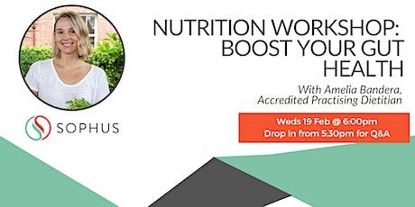 Nutrition Workshop: Boost Your Gut Health tickets