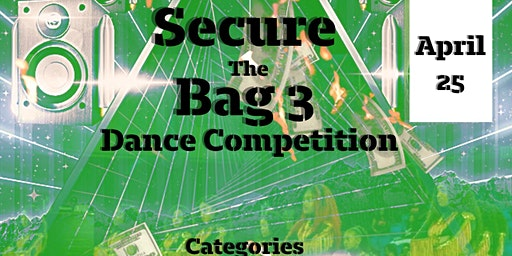 Secure the BAG 3 Dance Competition