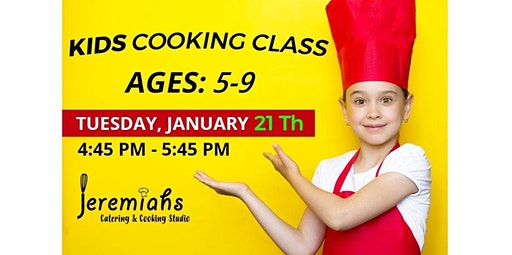 PUBLIC EVENT: Kids Cooking Class With Chef T (01-21-2020 starts at 4:45 PM)