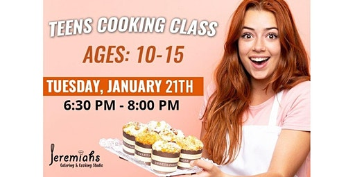 PUBLIC EVENT: Pre Teen & Teen Cooking Class With Chef T (01-21-2020 starts at 6:30 PM)