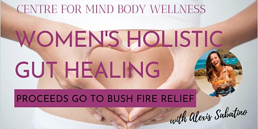 Women's Holistic Gut Healing (Bush Fire Relief Charity Event)