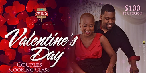 "Valentines Day Cooking Class "" Intimate Evening at Zweli's """