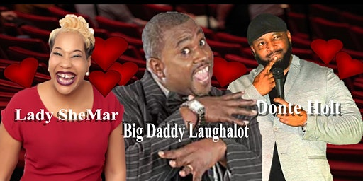 Big Daddy Laughalot & Friends...The Love & Laugh Comedy Show