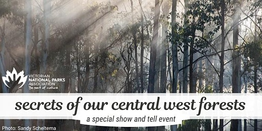 Secrets of our central west forests - a show and tell event (Melbourne)