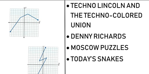 Moscow Puzzles, Techno-Lincoln and the Technicolor Union & More
