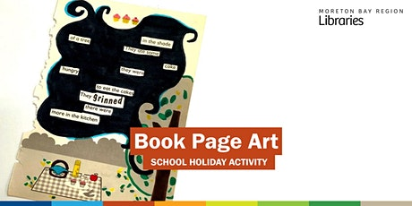 Book Page Art (11-17 years) - Caboolture Library tickets