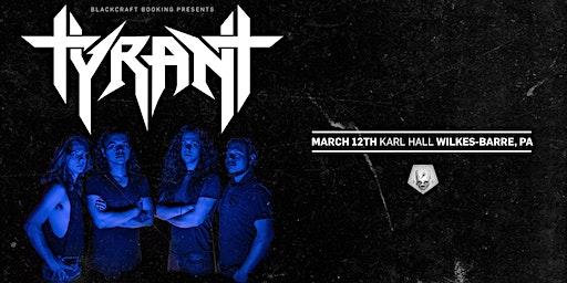 Tyrant   3/12 at Karl Hall