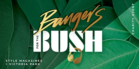 Style Magazines x Victoria Park |  Bangers For The Bush Fundraiser tickets