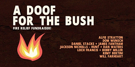 A Doof For The Bush   Fire Relief Fundraiser tickets