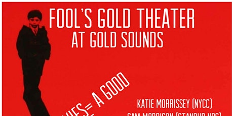 Grove Street Comedy presents: Fool's Gold at Gold Sounds tickets