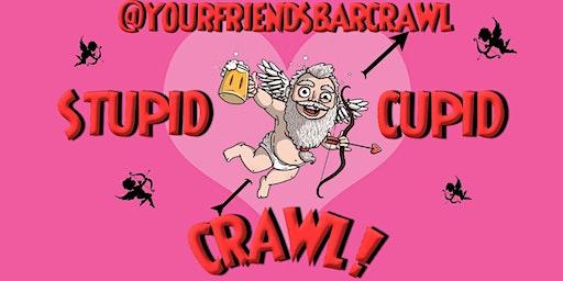 Stupid Cupid Bar Crawl! Santa Barbara