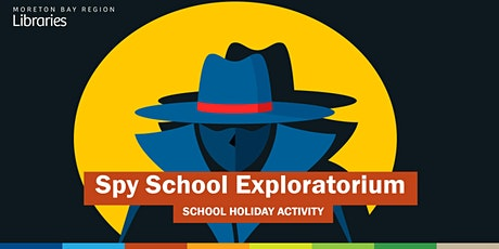 Spy School Exploratorium (6-12 years) - Strathpine Library tickets