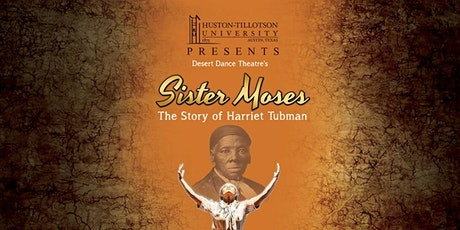 Special Student Event for Sister Moses: The Story of Harriet Tubman (Dance/Music/Drama)  tickets