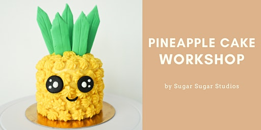 Cake Decorating: Pineapple Cake Workshop