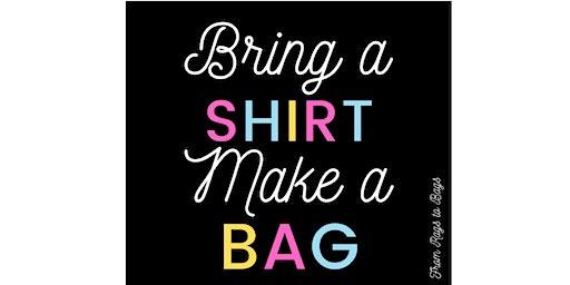 Bring a Shirt Make a Bag | Upcycling Workshop