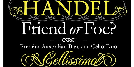 Handel - Friend or Foe tickets