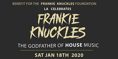 LA Loves FRANKIE KNUCKLES - A House Music Tribute to the GodFather tickets