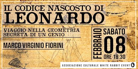 Il codice nascosto di Leonardo - Marco Virginio Fiorini biglietti